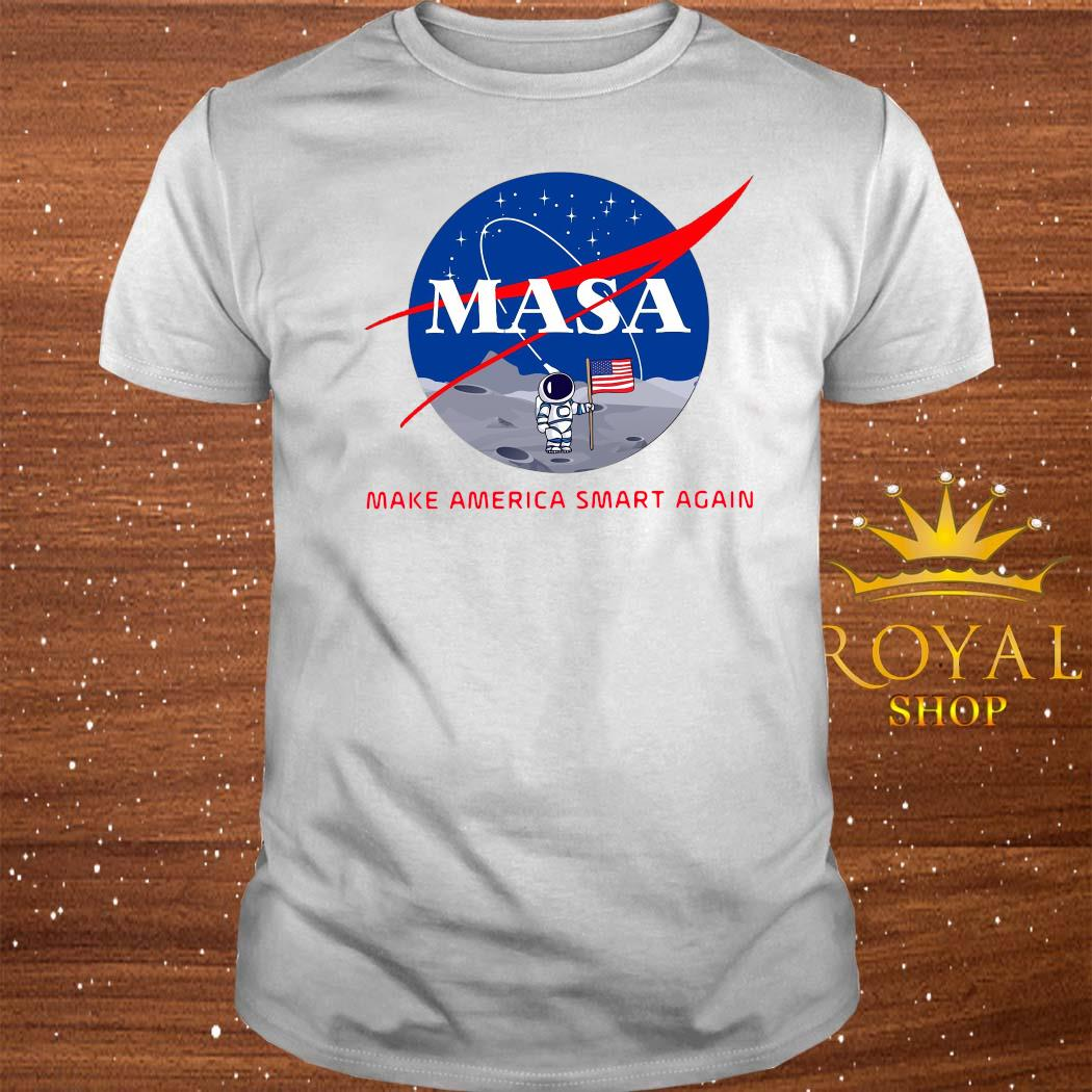 Masa Make America Smart Again Shirt