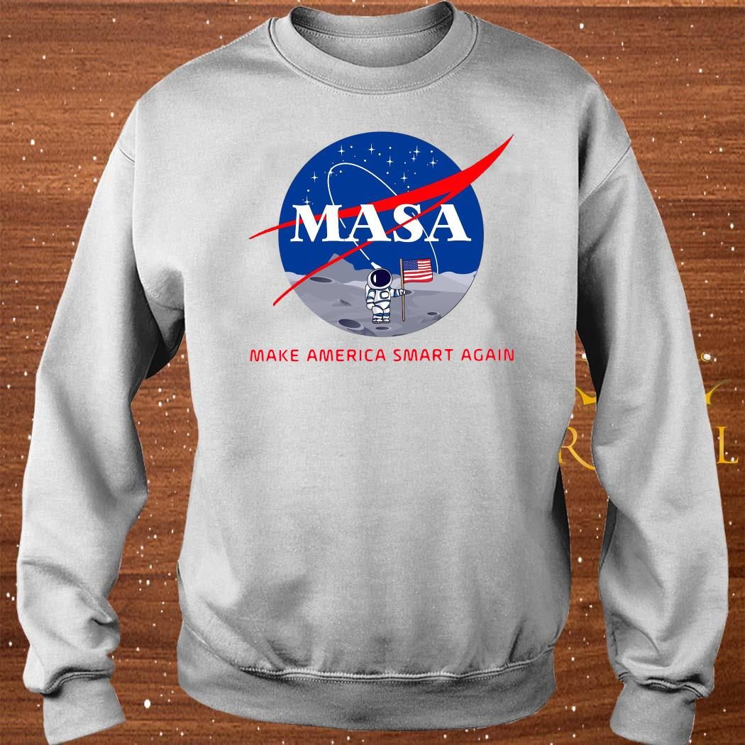 Masa Make America Smart Again Shirt sweater