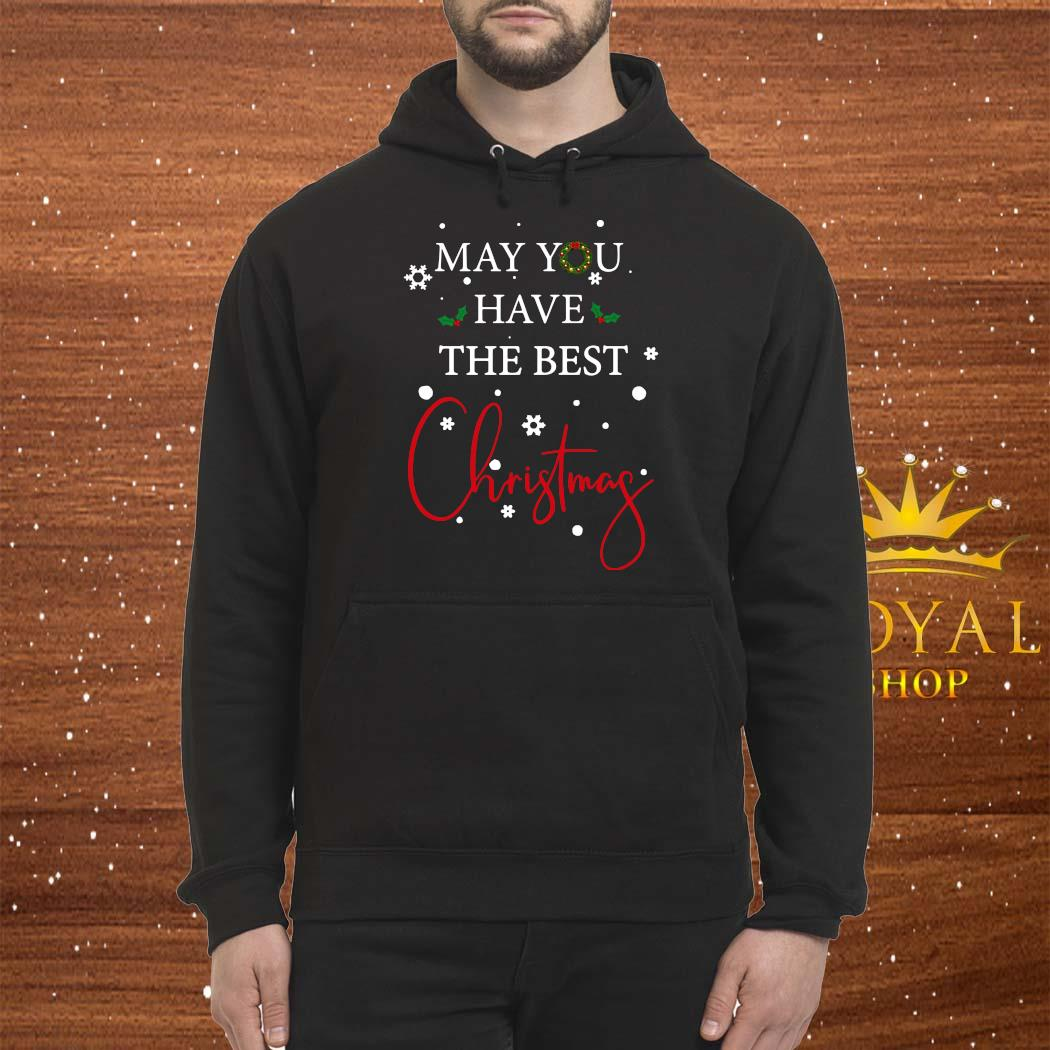 May You Have The Best Christmas Shirt Hoodie