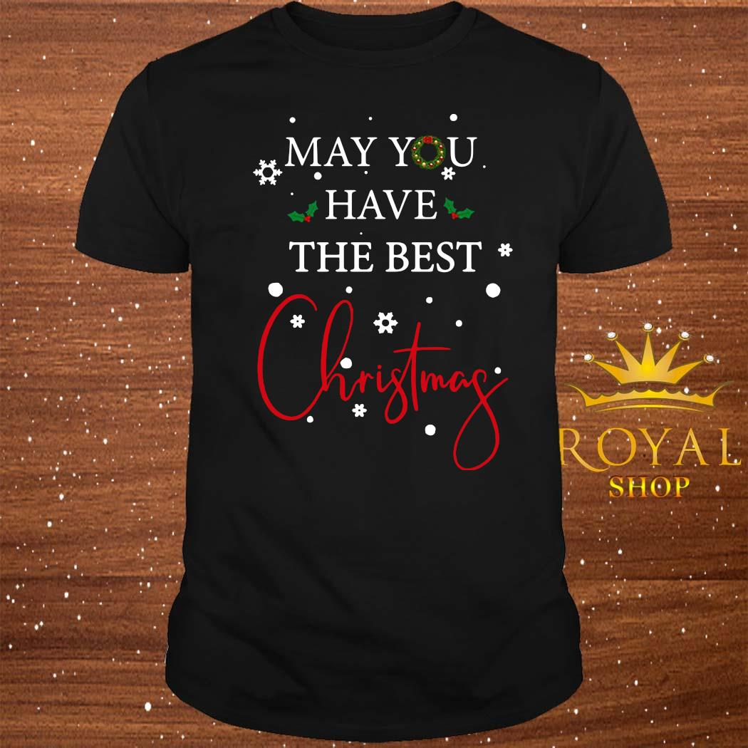 May You Have The Best Christmas Shirt