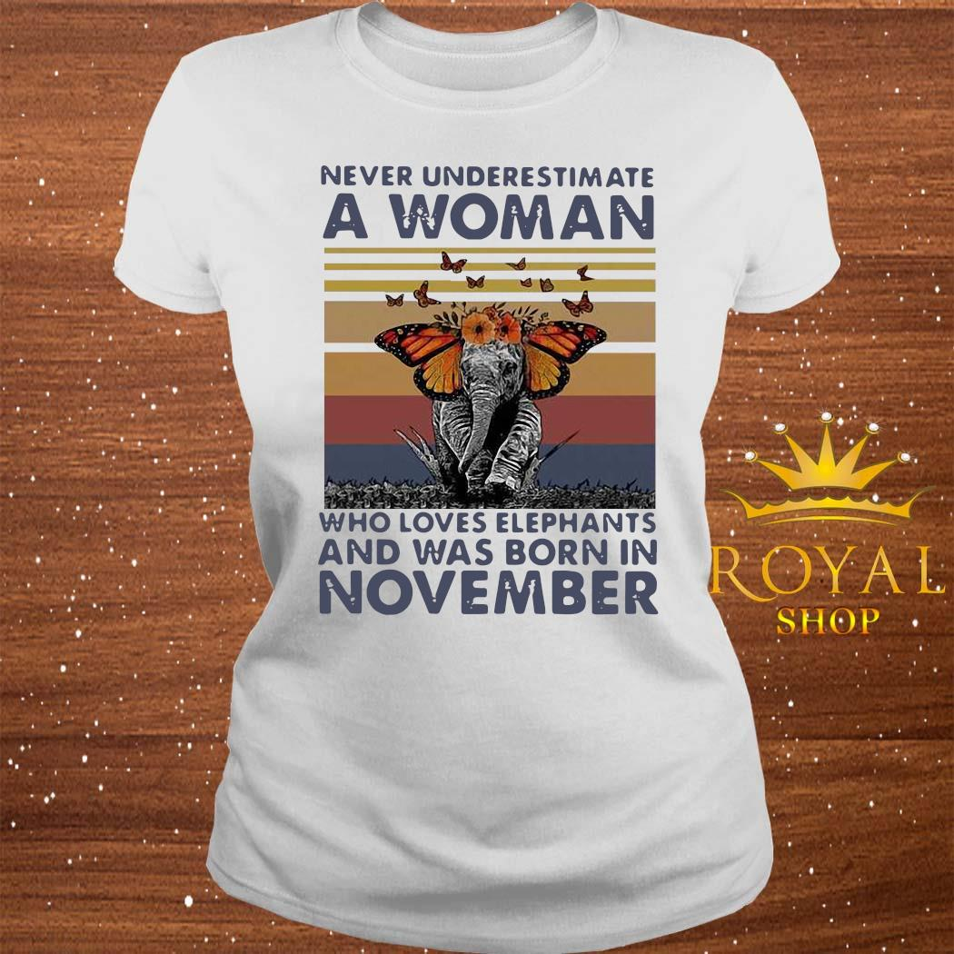 Never Underestimate A Woman Who Loves Elephants And Was Born In November Butterfly Vintage Shirt ladies-tee