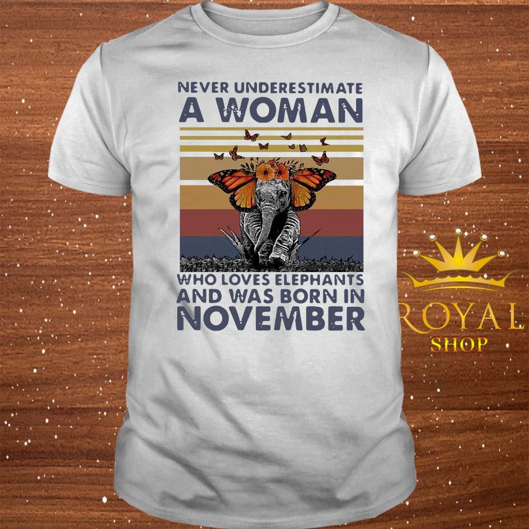 Never Underestimate A Woman Who Loves Elephants And Was Born In November Butterfly Vintage Shirt