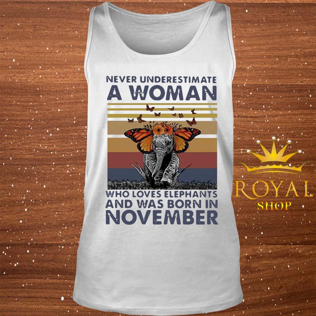 Never Underestimate A Woman Who Loves Elephants And Was Born In November Butterfly Vintage Shirt tank-top