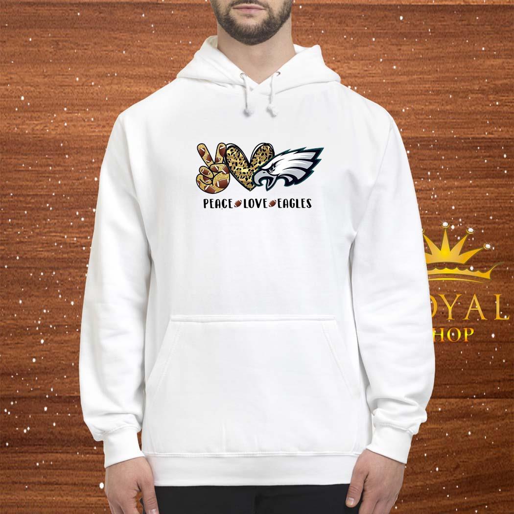 Peace Love Eagles Shirt hoodie