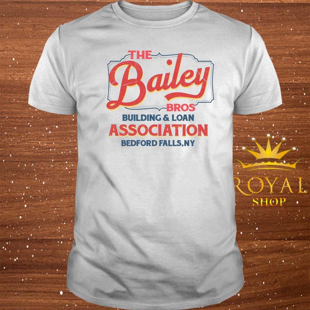 THe Bailey Bros Building Loan Association Bedford Falls Ny Shirt