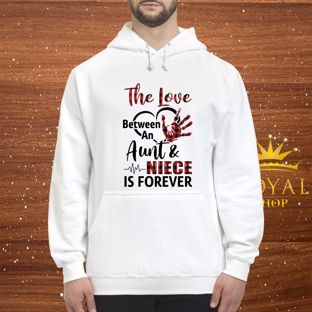 The Love Between An Aunt And Niece Is Forever Shirt hoodie