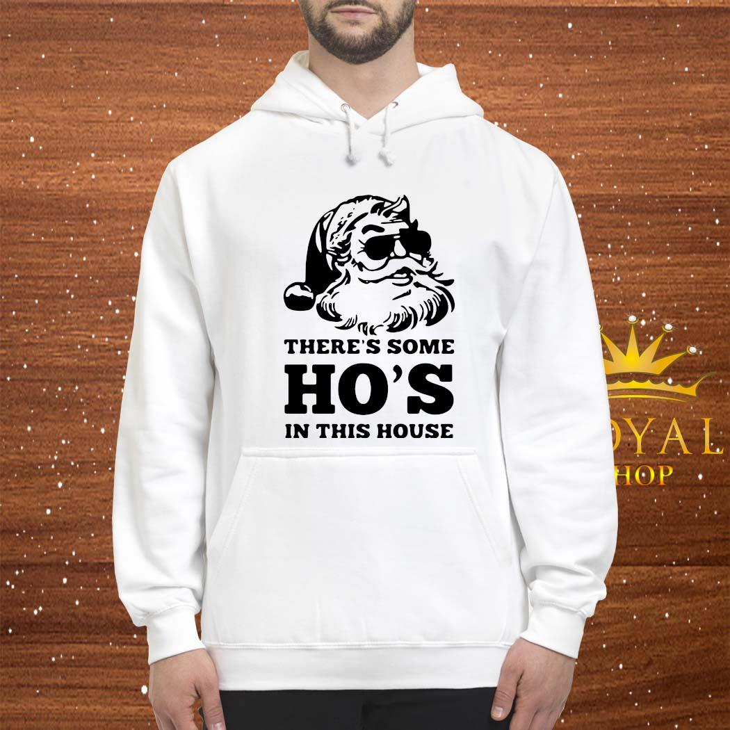 There's Some Ho's In This House Christmas Shirt hoodie