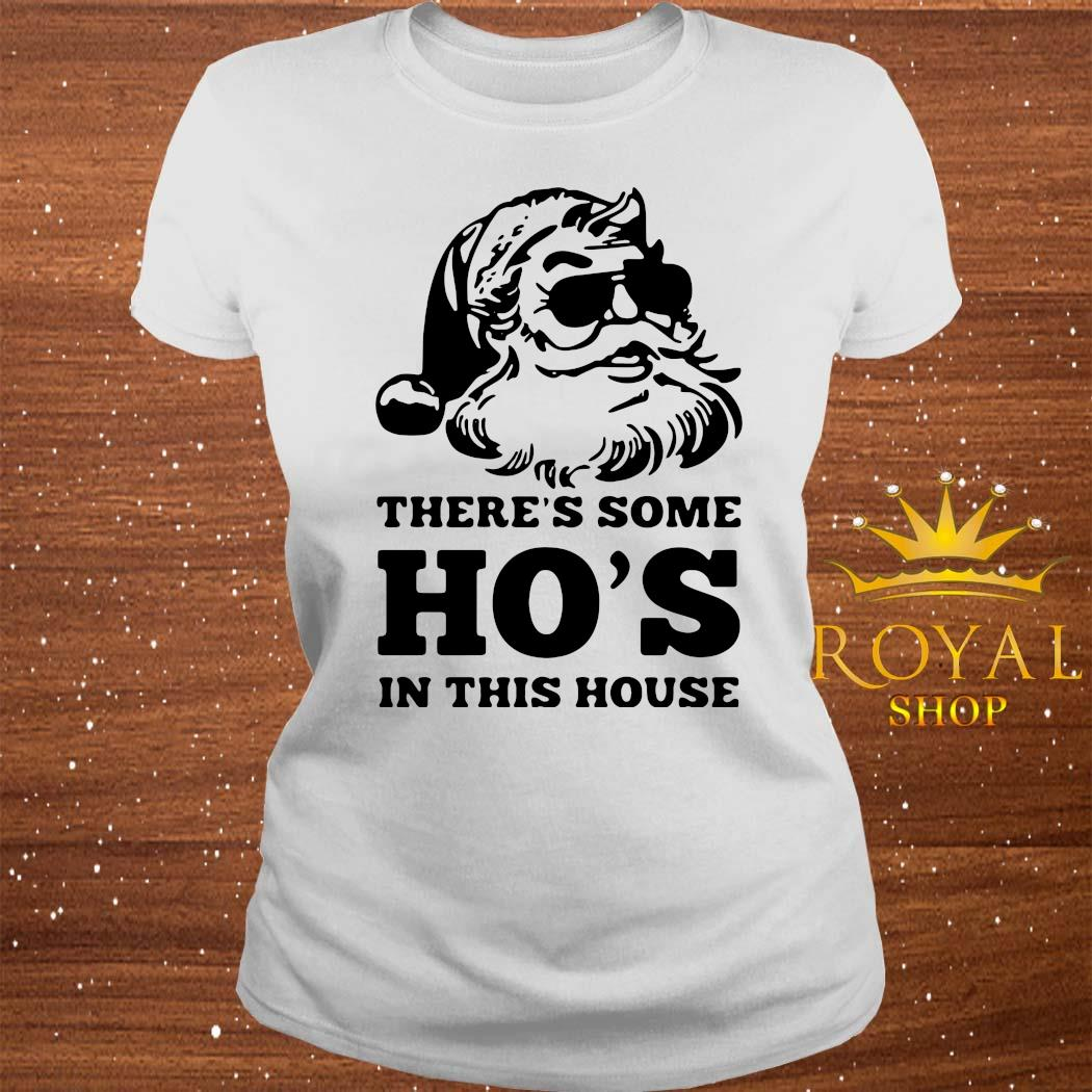There's Some Ho's In This House Christmas Shirt ladies-tee