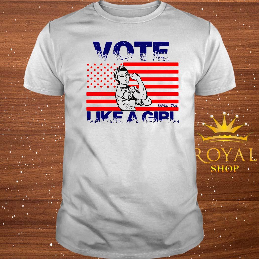 Vote Like A Girl 19Th Amendment Anniversary 100 Since 1920 Shirt