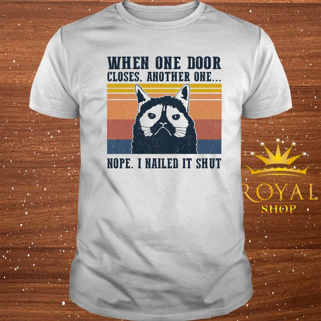 When One Door Closes Another One Nope I Nailed It Shut Shirt