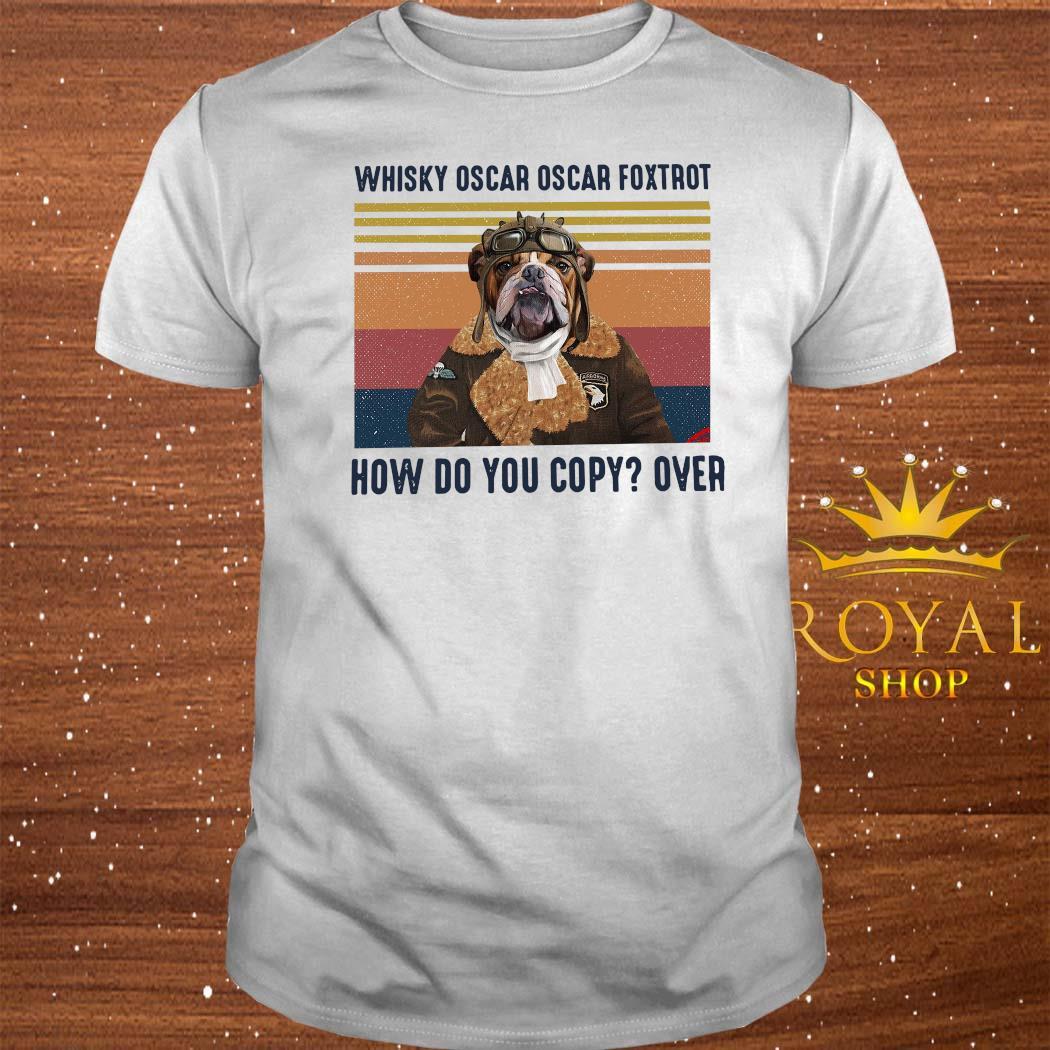 Whisky Oscar Oscar Foxtrot How Do You Copy Over Shirt