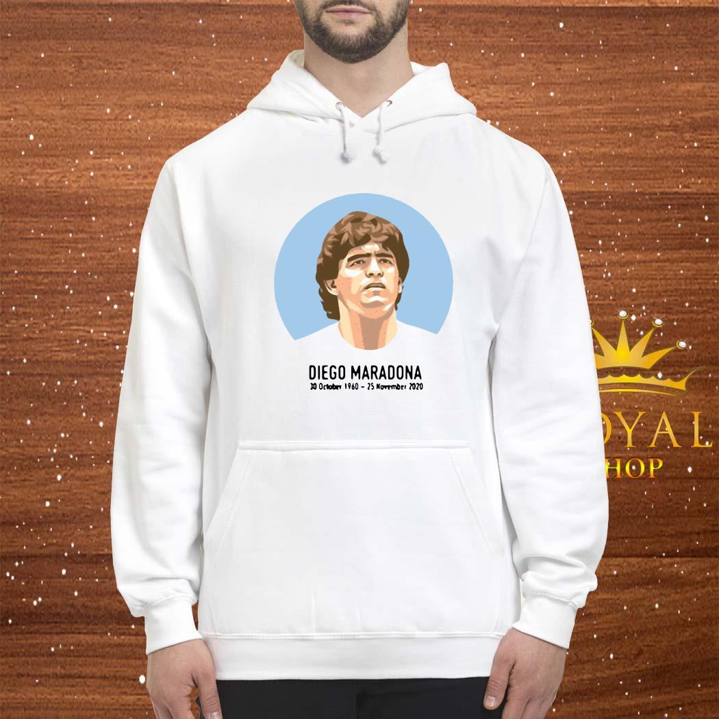 Legend Never Die Diego Maradona 1960-2020 Shirt hoodie