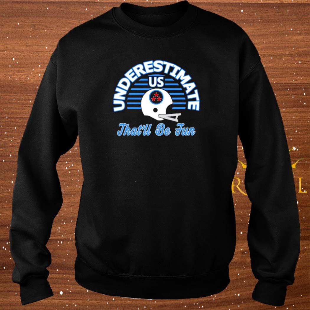 Underestimate Us That's Be Fun Varsity Style Retro Football Shirt sweater