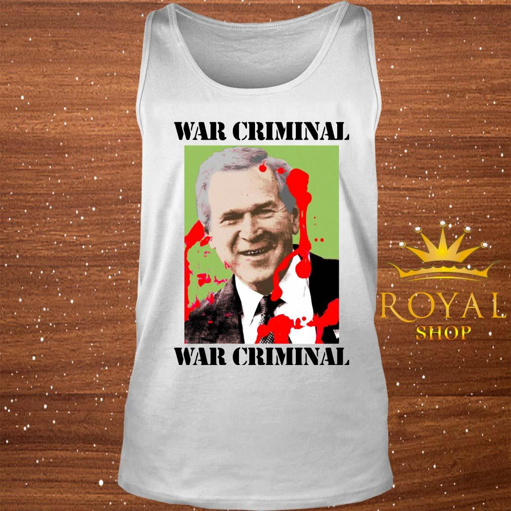 War Criminal George Bush Shirt tank-top