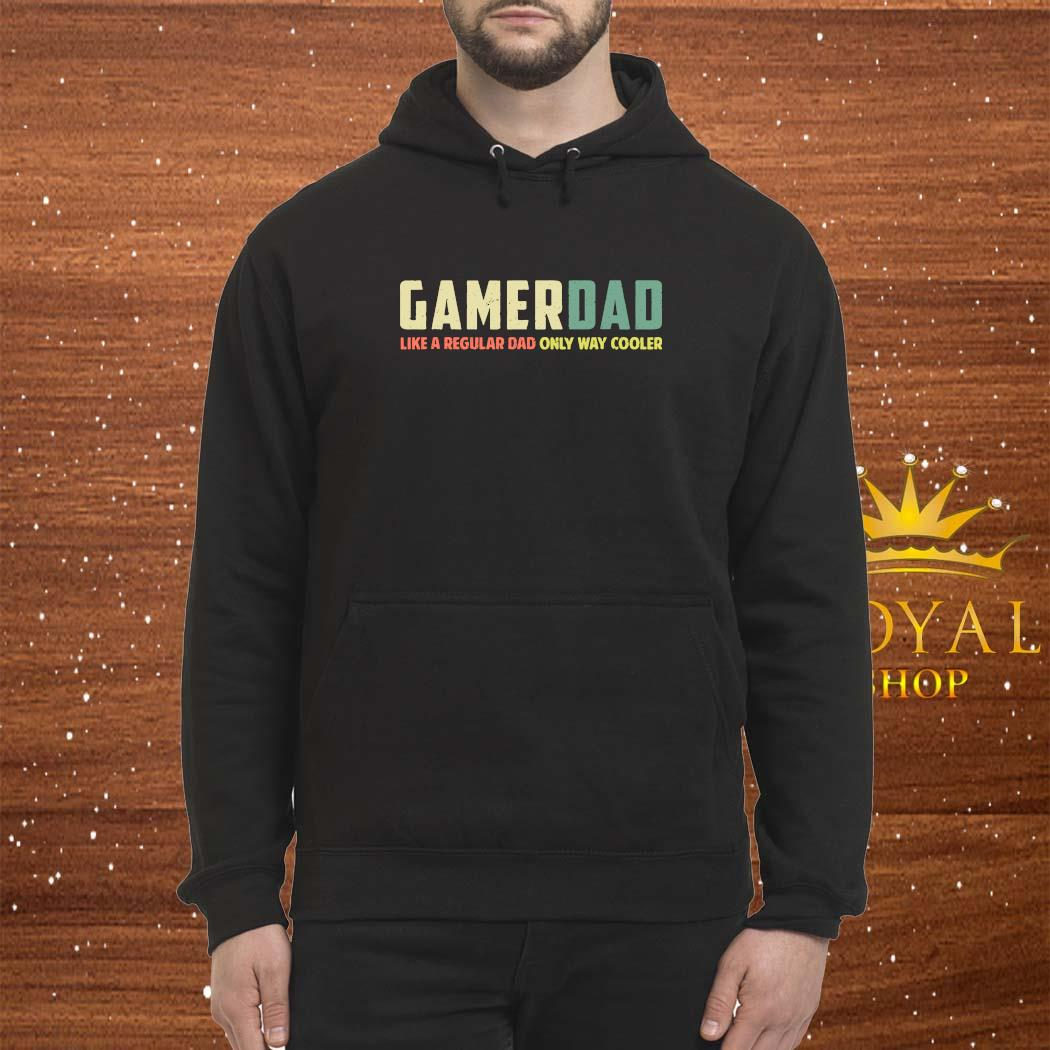 Gamer Dad Retro Like A Regular Dad Father's Day Shirt Hoodie