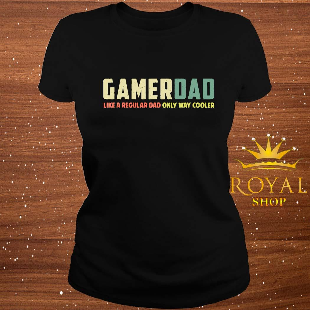 Gamer Dad Retro Like A Regular Dad Father's Day Shirt ladies-tee