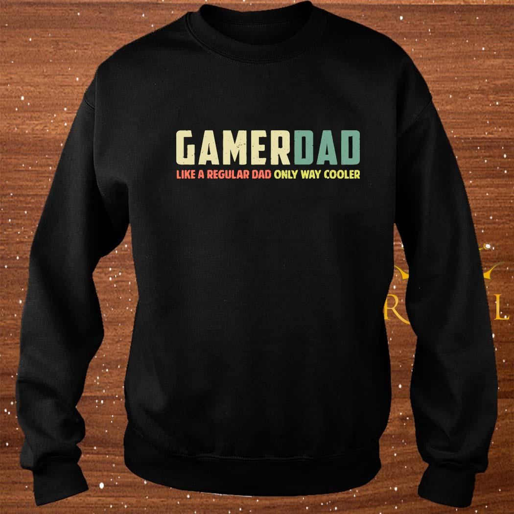 Gamer Dad Retro Like A Regular Dad Father's Day Shirt sweater