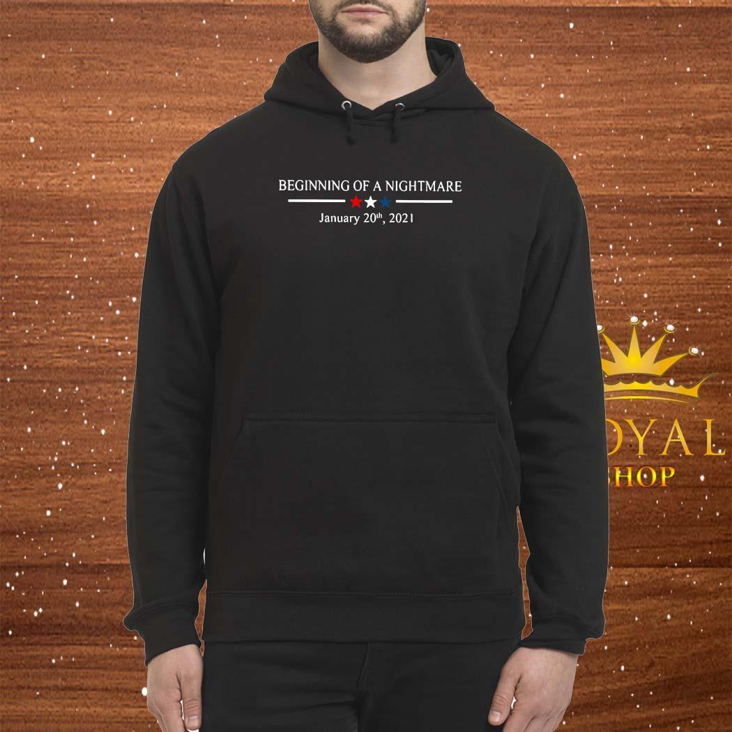 Beginning Of A Nightmare January 20th 2021 Shirt Hoodie