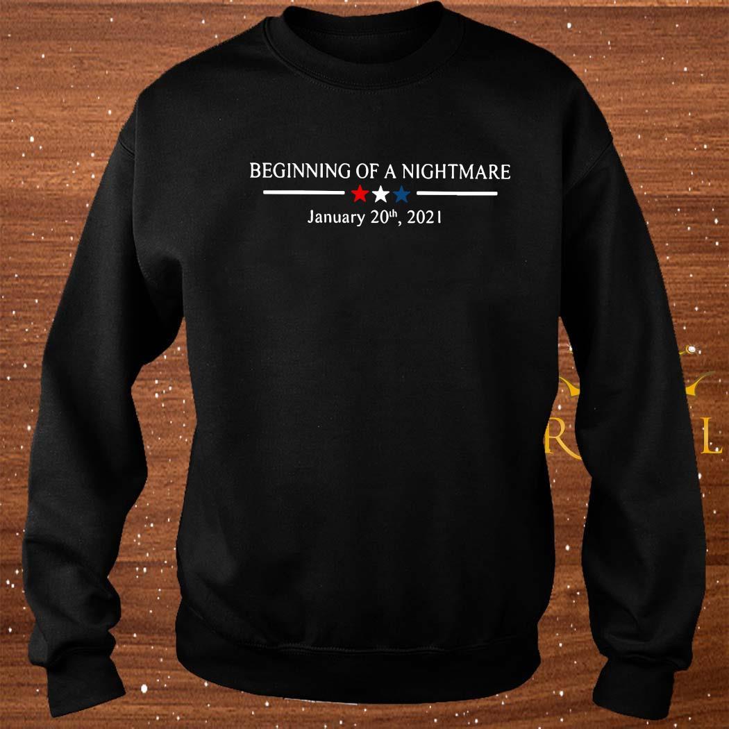 Beginning Of A Nightmare January 20th 2021 Shirt sweater