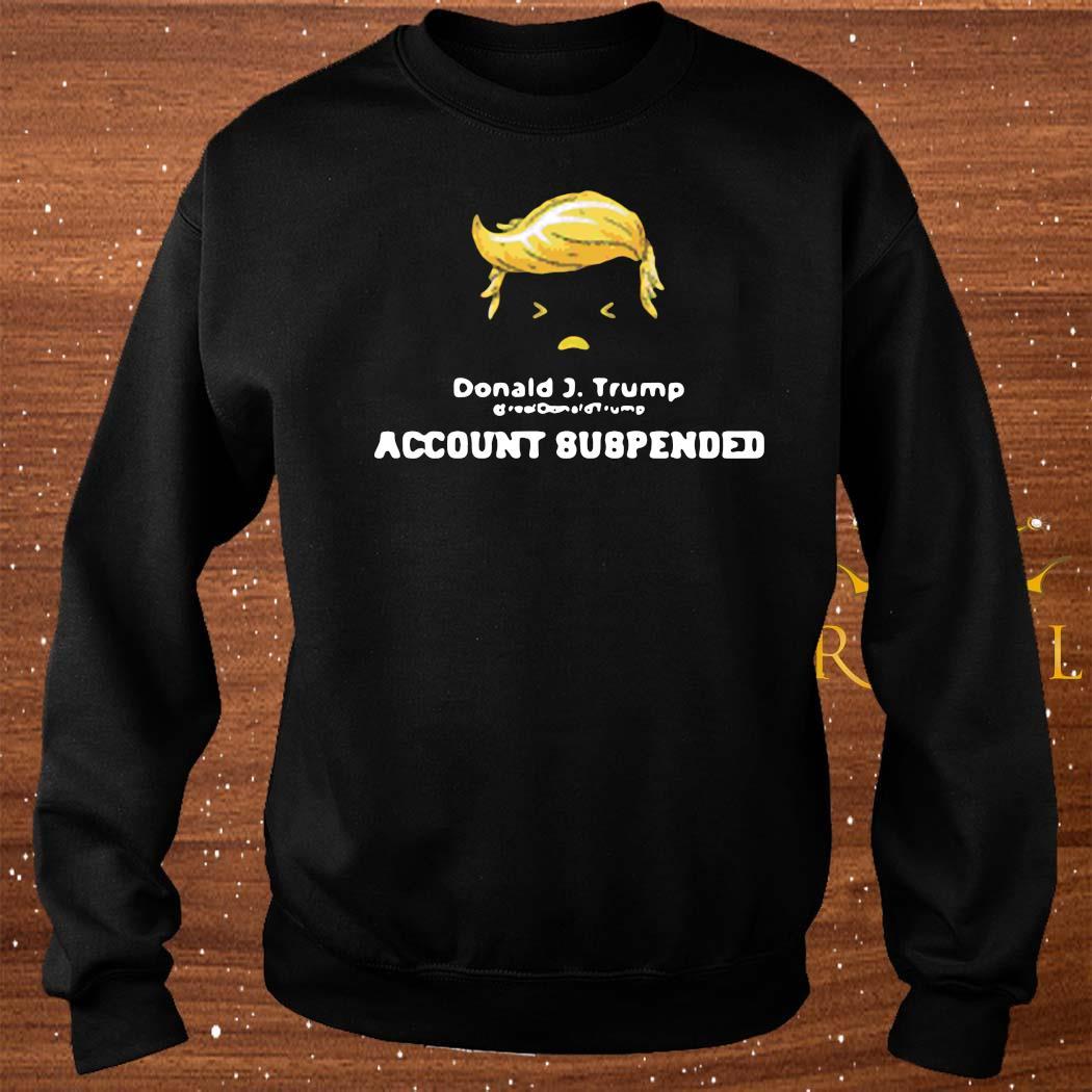 Donald J Trump @realdonaldtrump Twitter Account Suspended Shirt sweater