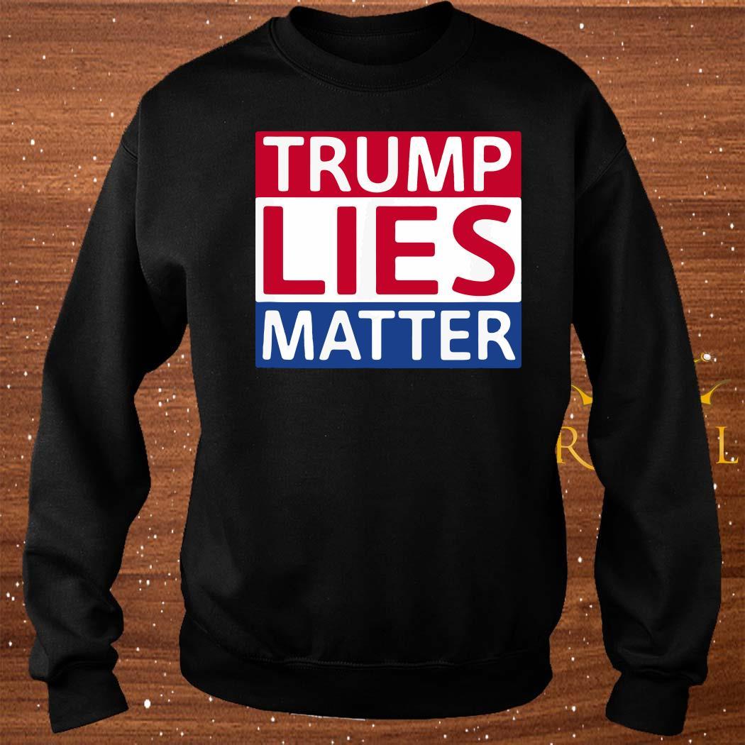 Donald Trump Lies Matter Shirt sweater