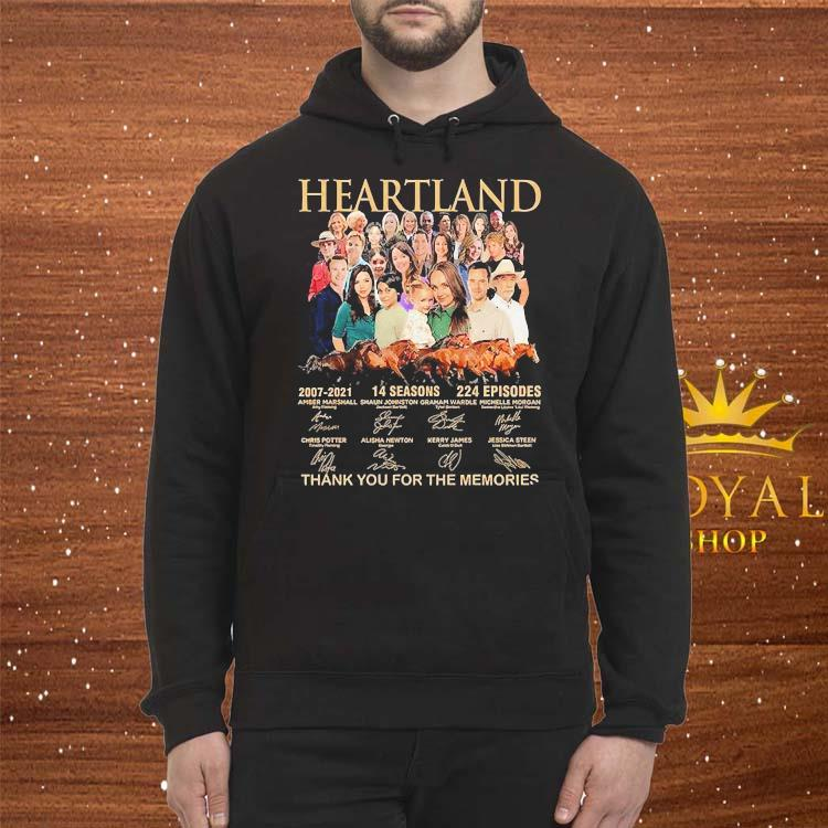 Heartland 2007 2021 14 Seasons 224 Episodes Thank You For The Memories Signatures Shirt Hoodie
