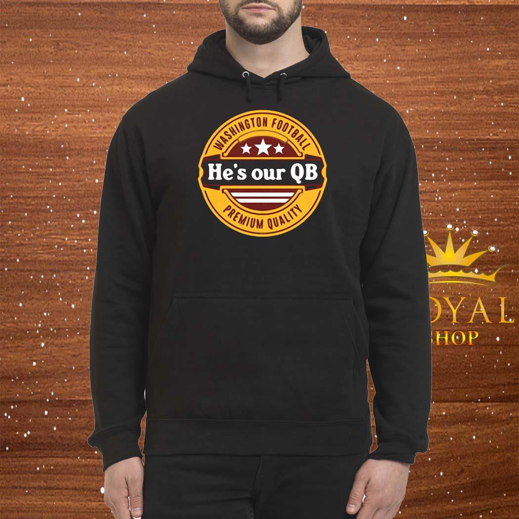 He's Our QB D.C. Football Shirt Hoodie