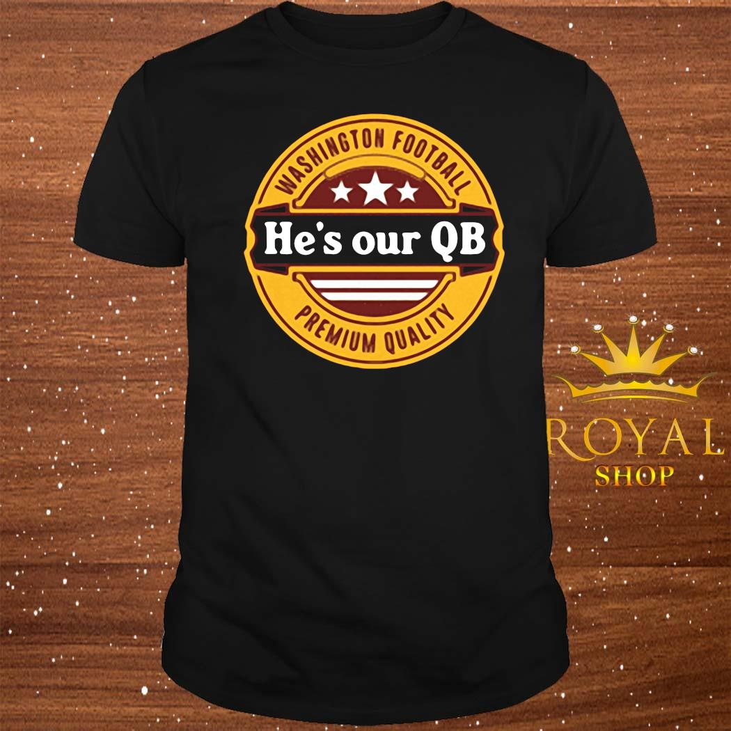 He's Our QB D.C. Football Shirt