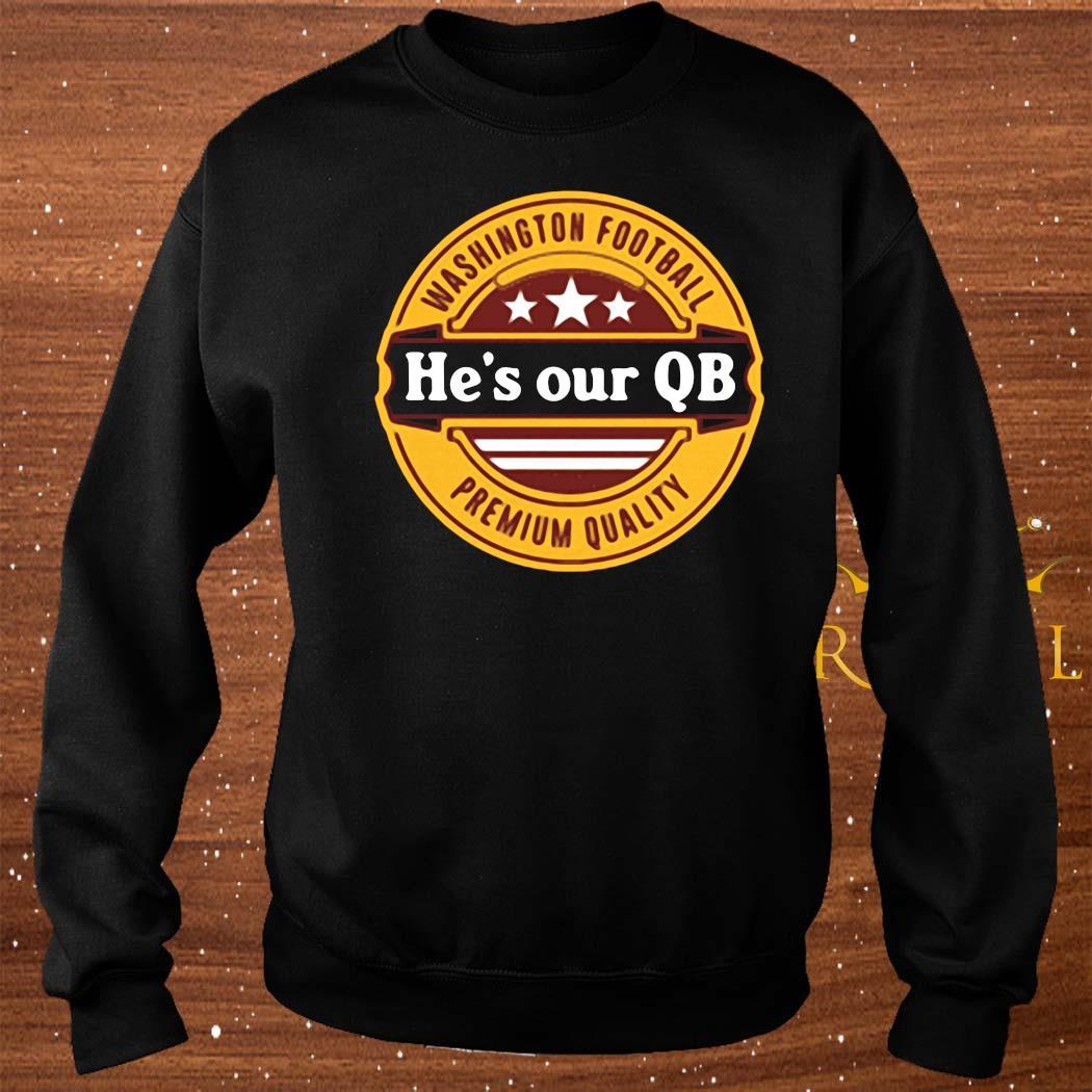 He's Our QB D.C. Football Shirt sweater