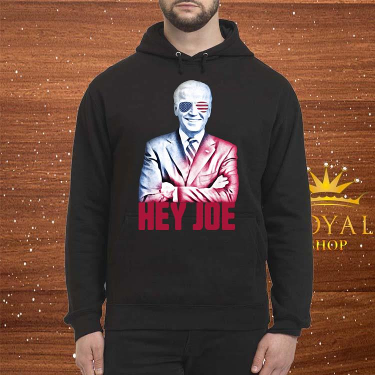 Hey Joe Biden 46th President Funny Biden Inauguration 2021 Shirt Hoodie
