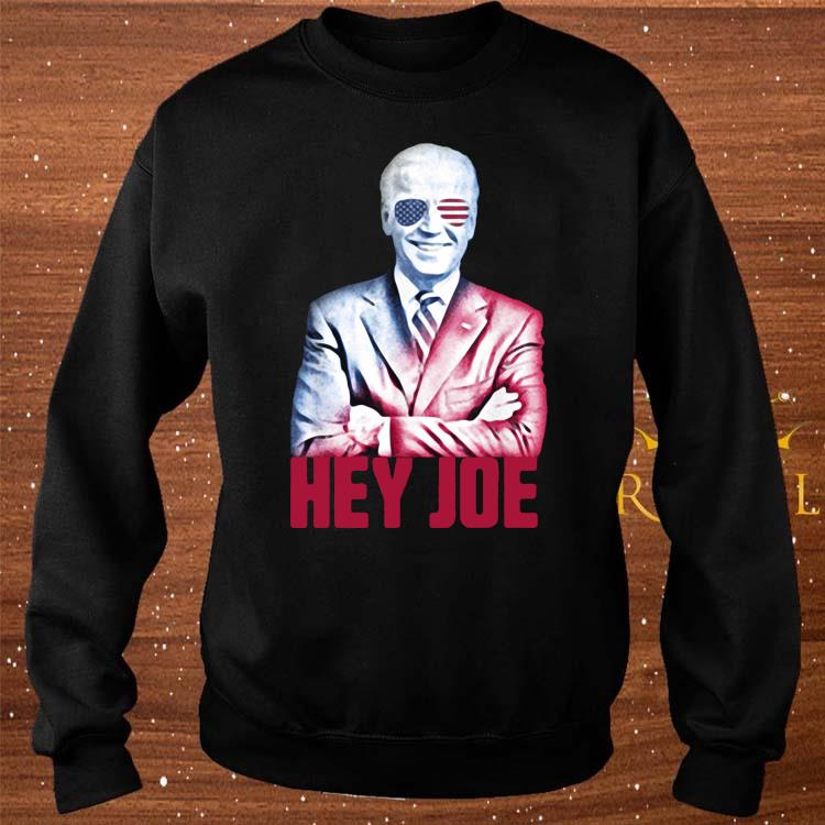 Hey Joe Biden 46th President Funny Biden Inauguration 2021 Shirt sweater