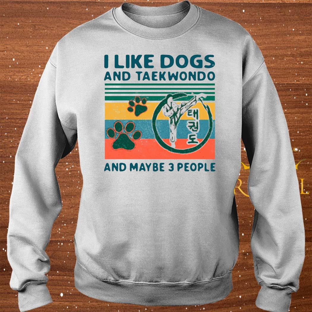 I Like Dogs And Taekwondo And Maybe 3 People Vintage 2021 Shirt sweater