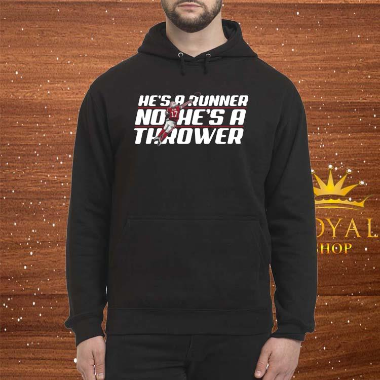 Josh Allen Runner No He's A Thrower Shirt Hoodie
