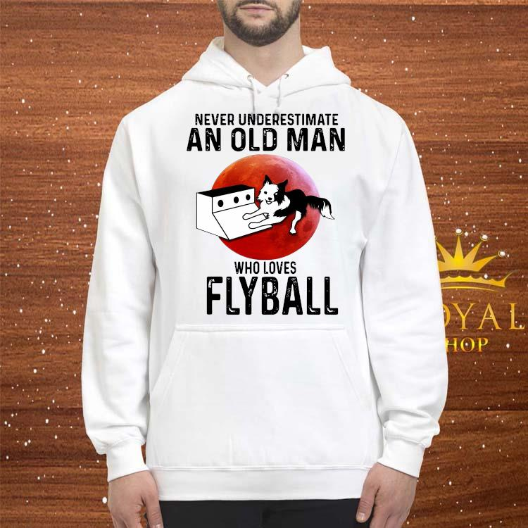 Never Underestimate An Old Man Who Loves Flyball Shirt hoodie