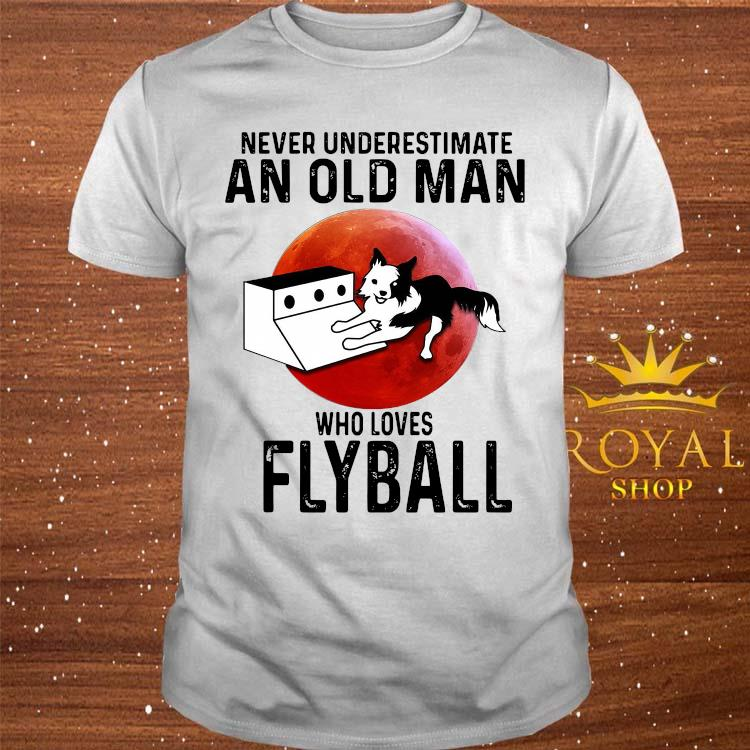 Never Underestimate An Old Man Who Loves Flyball Shirt