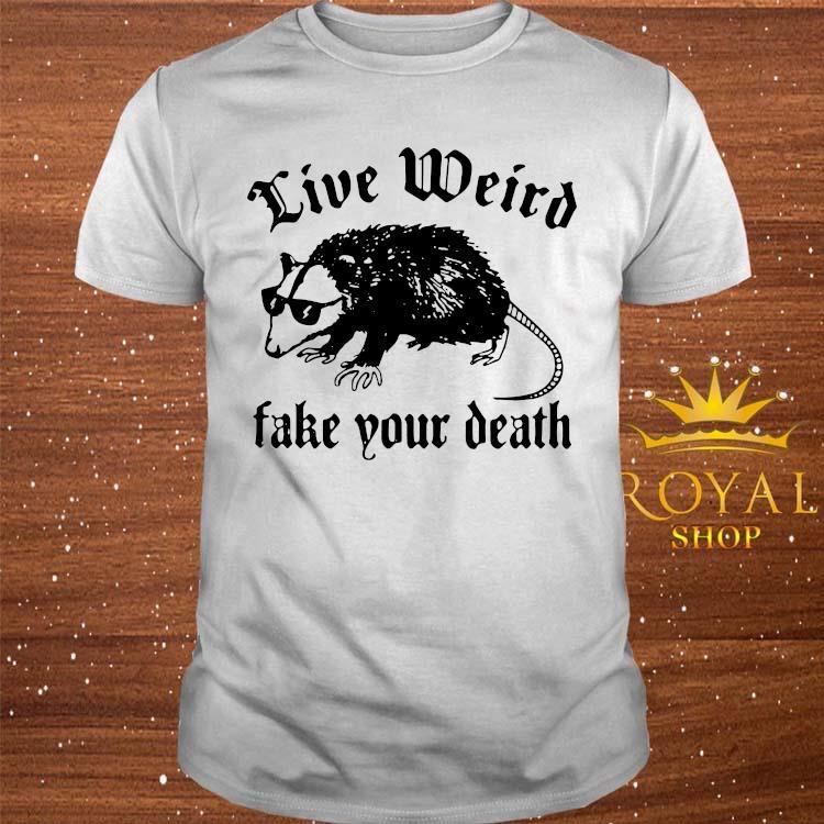 Opossum Live Weird Fake Your Death Shirt