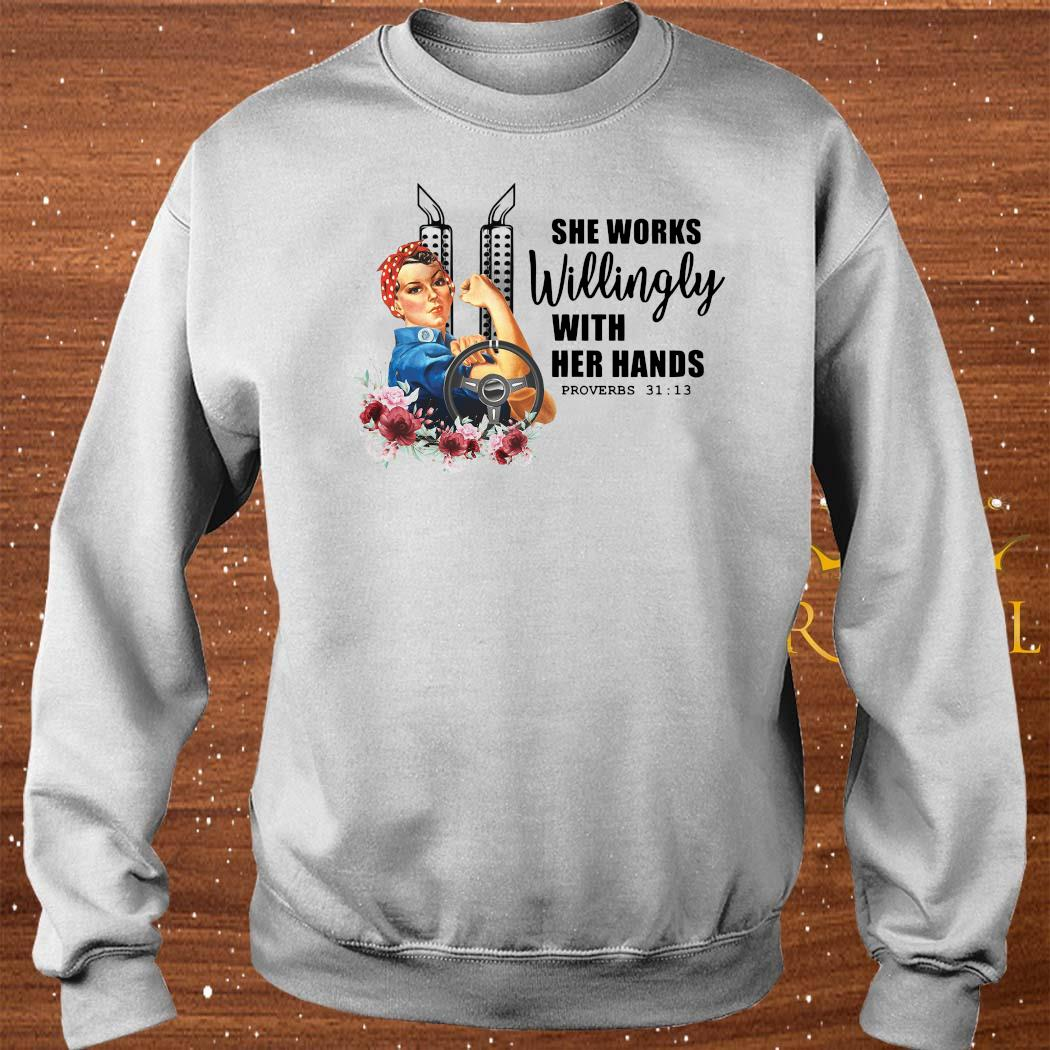 She Works Willingly With Her Hands Shirt sweater