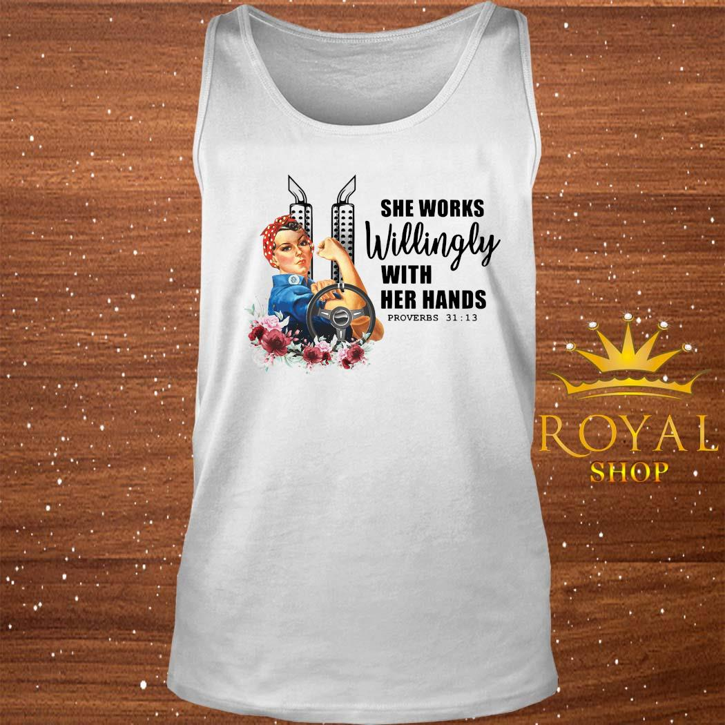 She Works Willingly With Her Hands Shirt tank-top