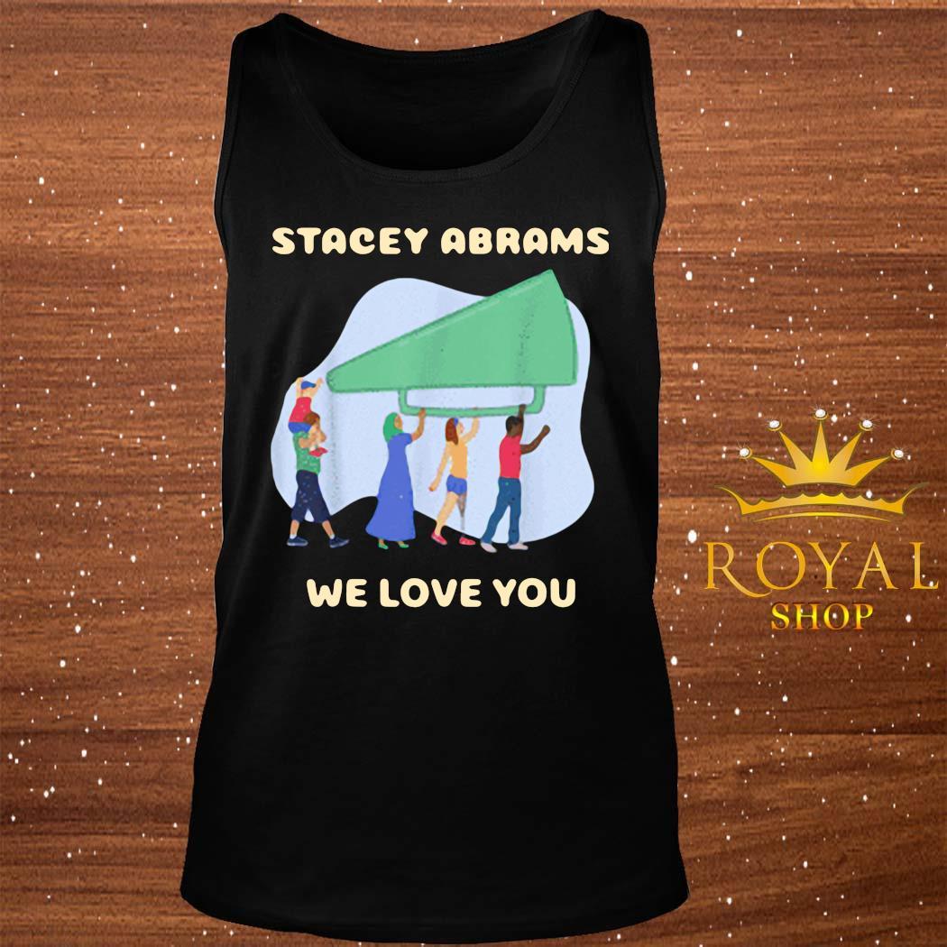 Stacey Abrams We Love You Biden Harris Inauguration Shirt tank-top