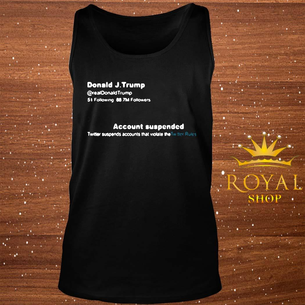 Trump Twitter Account Suspended Shirt tank-top
