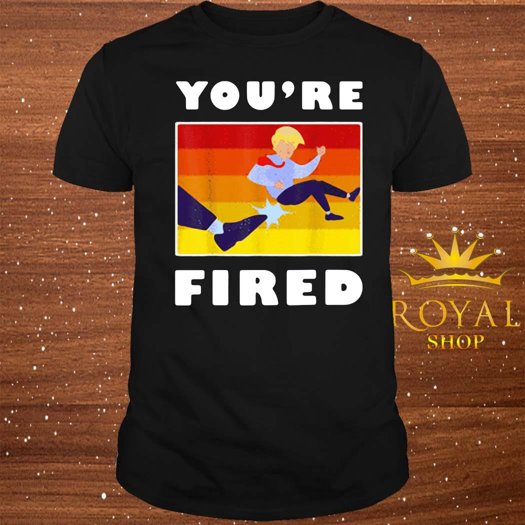 Trump You're Fired Vintage Shirt