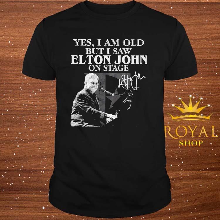 Yes I Am Old But I Saw Elton John On Stage Signature Shirt