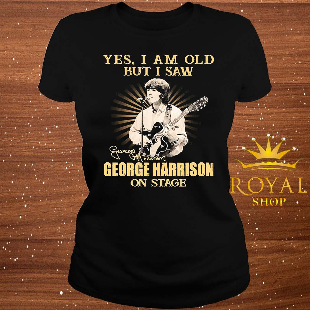 Yes I Am Old But I Saw George Harrison On Stage Signature Shirt ladies-tee
